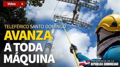 VIDEO: Teleférico Santo Domingo avanza a toda máquina