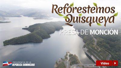 VIDEO: Reforestemos Quisqueya. Presa de Monción
